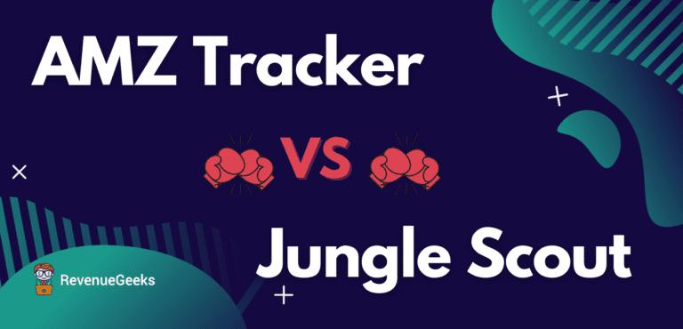 AMZ Tracker vs Jungle Scout comparison