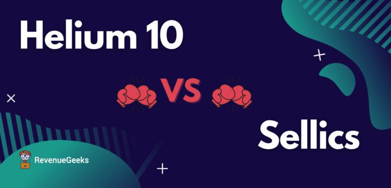 Helium 10 vs Sellics comprehensive comparison